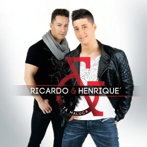 Ricardo & Henrique - Tá Maluca(2014)