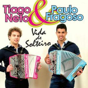 Tiago Neto & Paulo Fragoso - Vida de Solteiro(2014)
